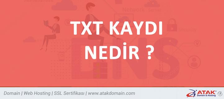 TXT Kaydı Nedir?  TXT Kaydı Nasıl Oluşturulur ?