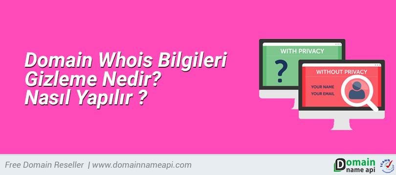 Domain Whois Bilgileri Gizleme Nedir? Nasıl Yapılır?