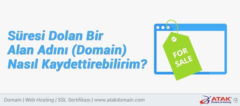 Süresi Dolan Bir Alan Adını (Domain) Nasıl Kaydettirebilirim?