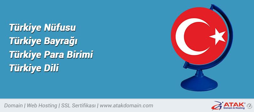 Türkiye Nüfusu, Türkiye Bayrağı, Türkiye Para Birimi ve Türkiye Dili